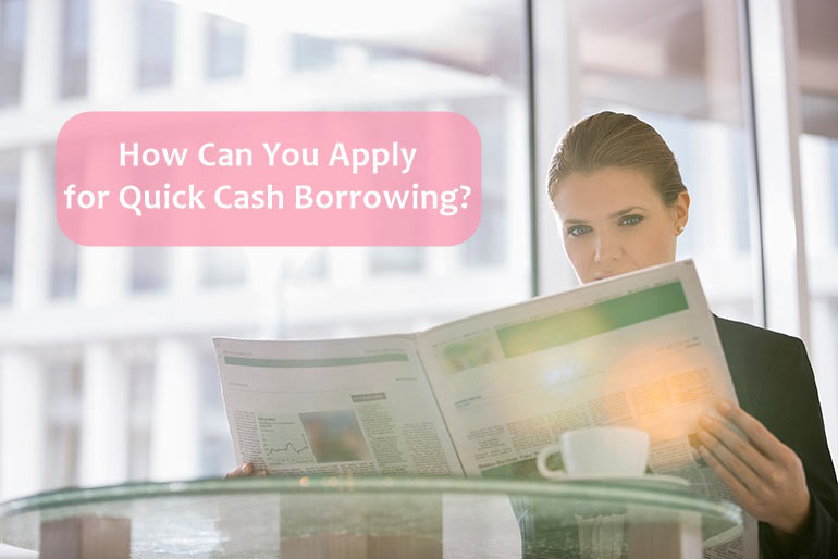 apply for quick cash borrowing