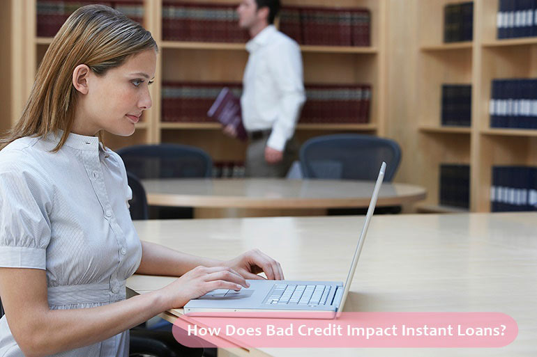 bad credit impact instant loans