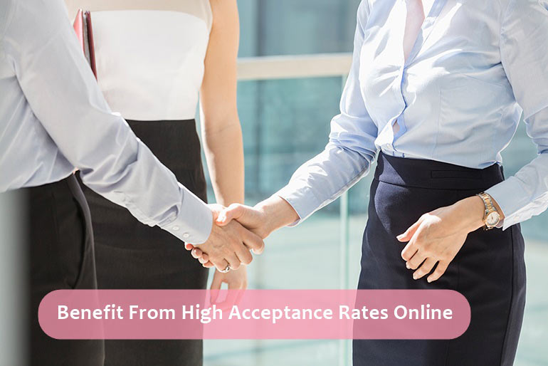 benefit of high acceptance rates online