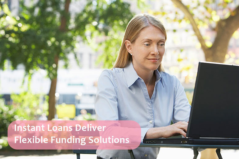 instant loans deliver flexible funding solution